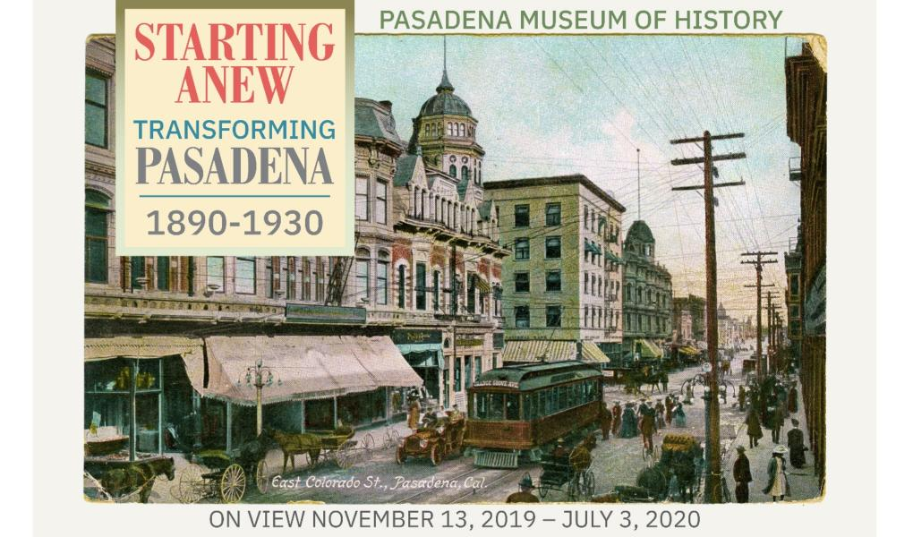 Starting Anew: Transforming Pasadena 1890 – 1930