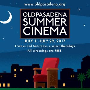 Old Pasadena Summer Cinema, Saturday, July 1, 2017