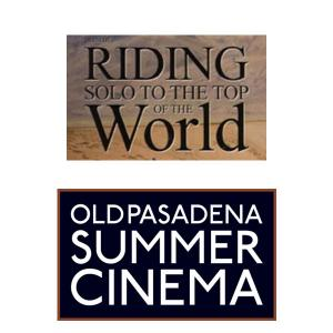 Summer Cinema - Riding Solo to the Top of the World, Friday, July 14, 2017 8:00 pm