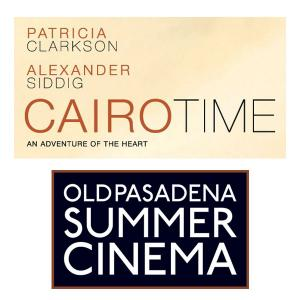 Summer Cinema - Cairo Time, Friday, July 28, 2017 8:00 pm