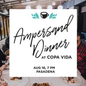 Ampersand Dinner at Copa Vida, Thursday, August 16, 2018 7:00 pm