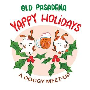 Old Pasadena Yappy Holidays, Saturday, December 14, 2019 2:00 pm