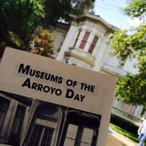 Museums of the Arroyo Day, Sunday, May 19, 2019 12:00 pm