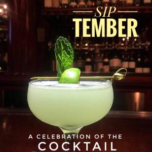 SIP-tember: A Celebration of the Cocktail, Wednesday, August 1, 2018
